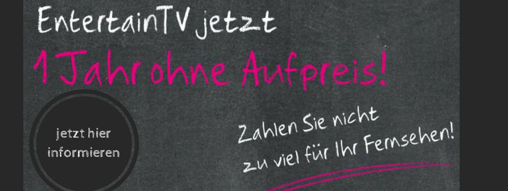 Entertain TV ohne Aufpreis im ersten Jahr